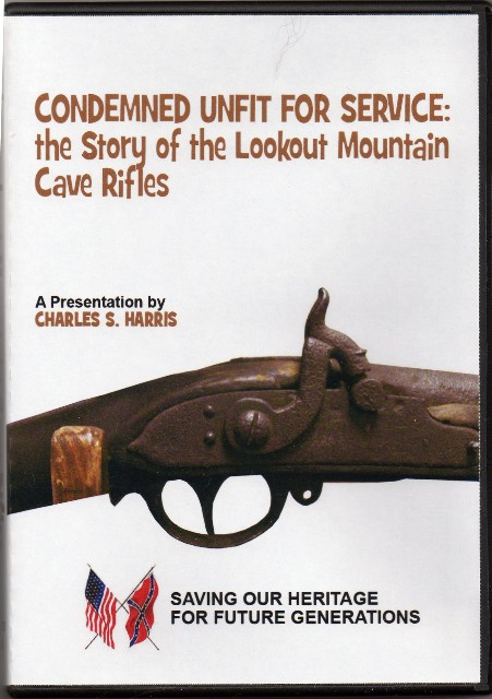 Condemed Unfit for Service: the Story of the Lookout Mountain Cave Rifles